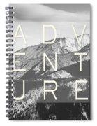 Adventure Typography Spiral Notebook