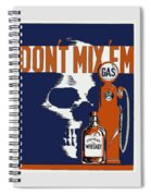 Alcohol And Gas Do Not Mix Spiral Notebook