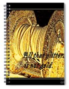 All That Glitters Is Not Gold Spiral Notebook