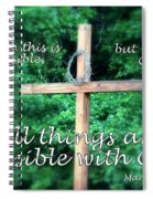 All Things Are Possible With God Spiral Notebook
