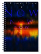 All We Have Spiral Notebook