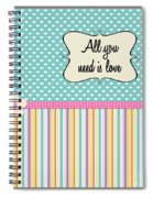 All You Need Is Love In Teal Spiral Notebook
