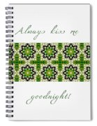 Always Kiss Me Goodnight Green 2 Spiral Notebook