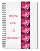 Always Kiss Me Goodnight Pink Spiral Notebook