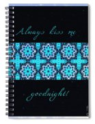 Always Kiss Me Goodnight Stars Spiral Notebook