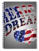 American Dream Digital Typography Artwork Spiral Notebook