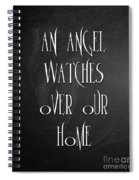 An Angel Watches Over Our Home Spiral Notebook
