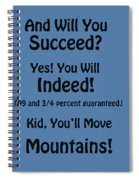 And Will You Succeed - Dr Seuss - Blue Spiral Notebook