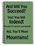 And Will You Succeed - Dr Seuss - Sage Green Spiral Notebook