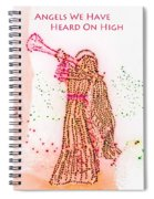 Angels We Have Heard On High Spiral Notebook