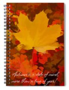 Autumn Is A State Of Mind More Than A Time Of Year Spiral Notebook