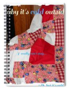 Baby It's Cold Outside Quilt  Spiral Notebook