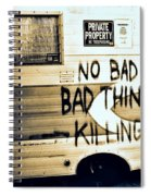 Bad Thing Go Home Spiral Notebook