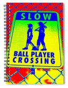 Ball Player Crossing Spiral Notebook