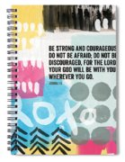 Be Strong And Courageous- Contemporary Scripture Art Spiral Notebook