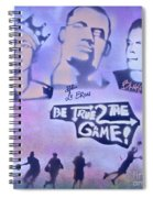 Be True 2 The Game 1 Spiral Notebook