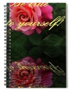 Be True To Yourself Rose Reflection Spiral Notebook