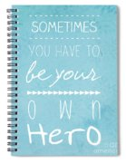 Be Your Own Here Spiral Notebook