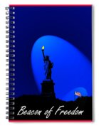 Beacon Of Freedom  Spiral Notebook