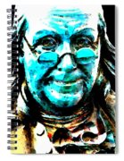 Benjamin Franklin - Historic Figure Pop Art By Sharon Cummings Spiral Notebook