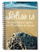 Bliss Is Sand Between My Toes And The Sunburn On My Nose Spiral Notebook