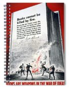 Books Are Weapons In The War Of Ideas 1942 Us World War II Anti-german Poster Showing Nazis  Spiral Notebook