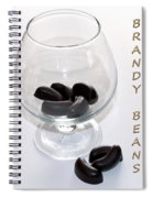 Brandy Beans - Liqueur - Chocolate Spiral Notebook