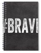 Brave Card- Greeting Card Spiral Notebook
