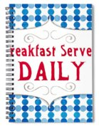 Breakfast Served Daily Spiral Notebook
