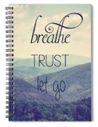 Breathe Trust Let Go Spiral Notebook