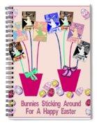 Bunnies Sticking Around For Easter Spiral Notebook
