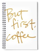 But First, Coffee Spiral Notebook