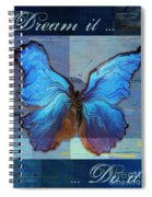 Butterfly Art - Dream It Do It - 99at3a Spiral Notebook