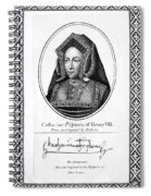 Catherine Of Aragon (1485-1536) Spiral Notebook