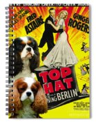 Cavalier King Charles Spaniel Art - Top Hat Movie Poster Spiral Notebook