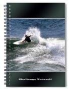 Challenge Yourself-surf Spiral Notebook