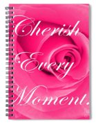 Cherish Every Moment Spiral Notebook
