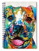 Colorful Dog Pit Bull Art - Happy - By Sharon Cummings Spiral Notebook