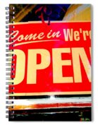 Come In We're Open Spiral Notebook