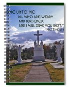 Come Unto Me All Who Are Weary Spiral Notebook