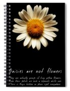 Daisies Are Not Flowers Fractal Version Spiral Notebook