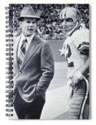 Dallas Cowboys Coach Tom Landry And Quarterback #12 Roger Staubach Spiral Notebook