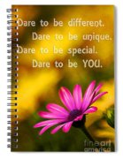 Dare To Be You Spiral Notebook