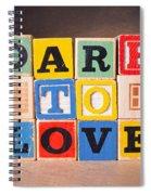 Dare To Love Spiral Notebook