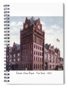 Detroit - Union Depot - Fort Street - 1907 Spiral Notebook
