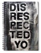 Disrespected Yo Spiral Notebook