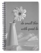 Do Small Things Spiral Notebook