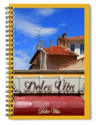 Dolce Vita Cafe In Saint-raphael France Spiral Notebook