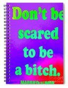 Don't Be Scared Spiral Notebook