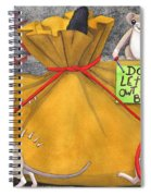 Dont Let The Cat Out Of The Bag Spiral Notebook